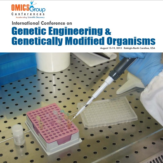 International Conference on Genetic Engineering & Genetically Modified Organisms 2013