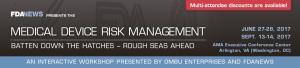 Medical Device Risk Management Workshop, June 27-28, 2017
