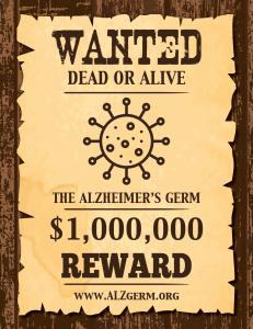 """""""Wanted """" poster modeled on those of the old Wild West seeks scientists to  hunt the Alzheimer's germ--for a $1 million reward"""
