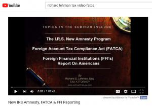 Richard Lehman, Video on IRS Amnesty FATCA and FFI Reporting on Youtube