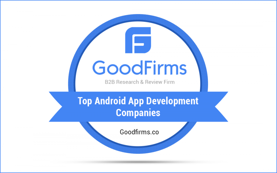 GoodFirms_Top Android App Development Companies