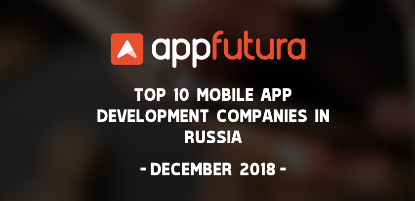 Top Mobile App Development Companies Russia December 2018