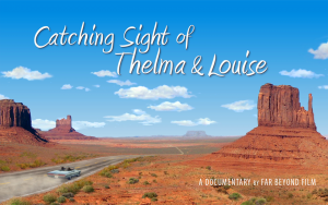 Key Art Image for Catching Sight of Thelma & Louise Documentary by Jennifer Townsend Director/Producer
