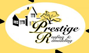 Prestige Roofing & Remodeling