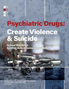 Psychiatric Drugs Create Violence & Suicide: Putting the Community at Risk