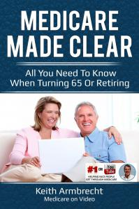 """""""Medicare Made Clear"""" A book on turning 65 or retiring."""